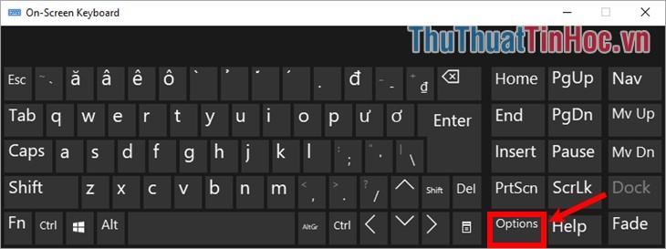 Chọn phím Options để mở hộp thoại Options