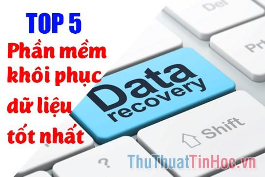 Top 5 phần mềm khôi phục dữ liệu đã xóa trên máy tính tốt nhất