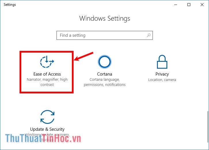 Trên cửa sổ Windows Settings chọn Ease of Access