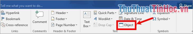 Trên giao diện Word chọn Insert - Object