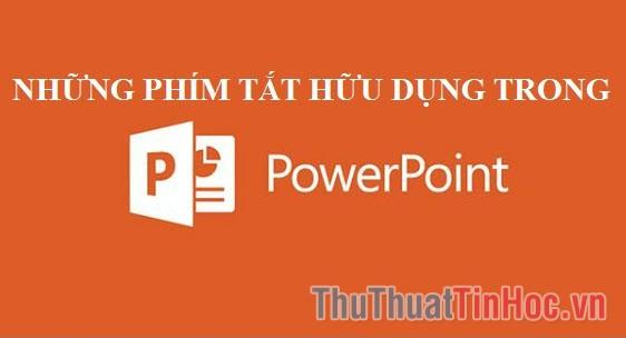 Các phím tắt trong Powerpoint cần phải biết