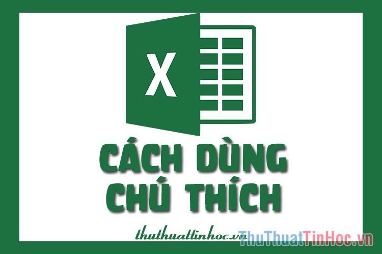 Cách sử dụng chú thích trong Excel