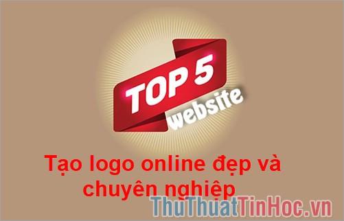 Top 5 trang web tạo logo Online đẹp và chuyên nghiệp nhất