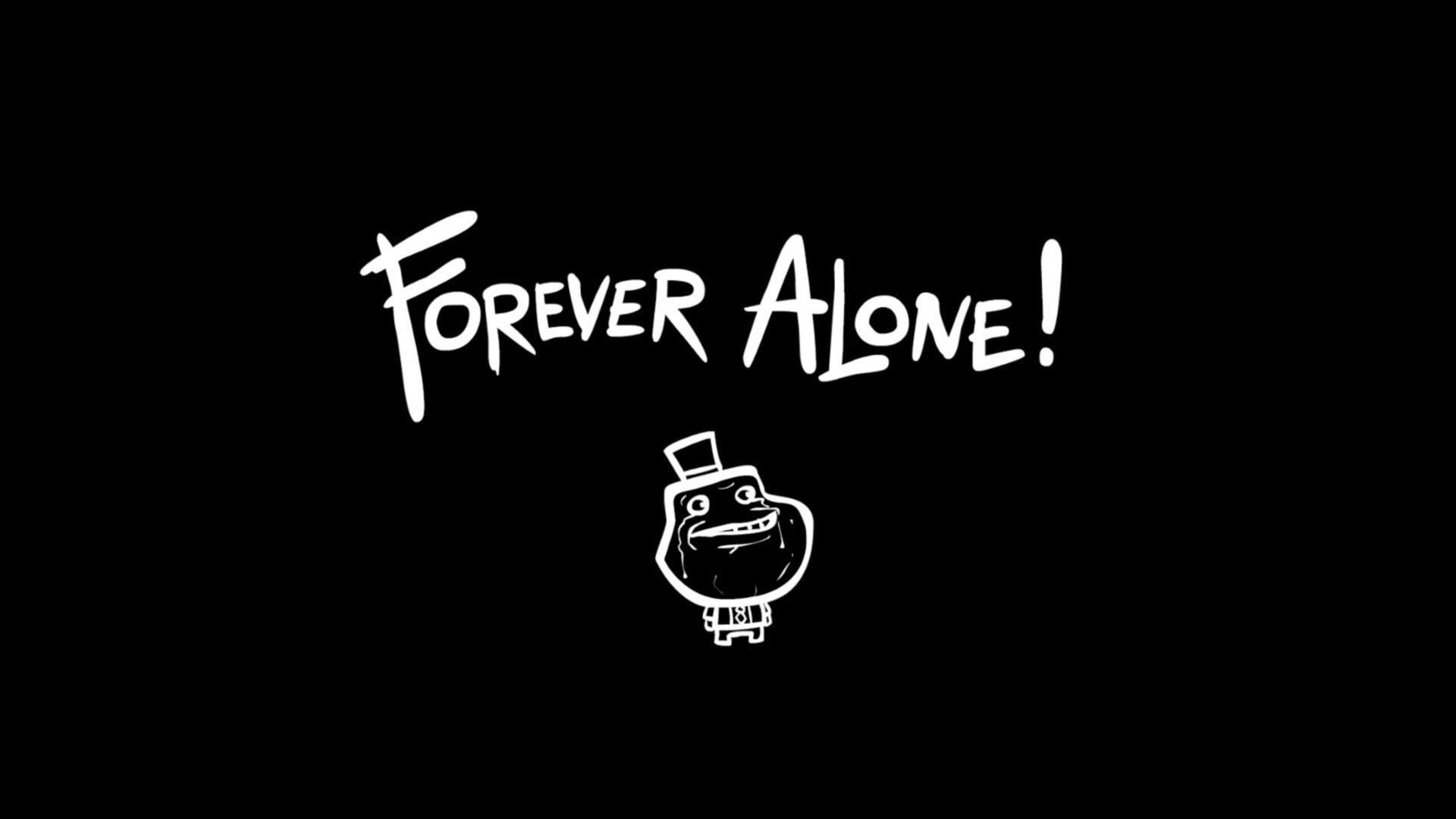 Hình ảnh Forever Alone đẹp