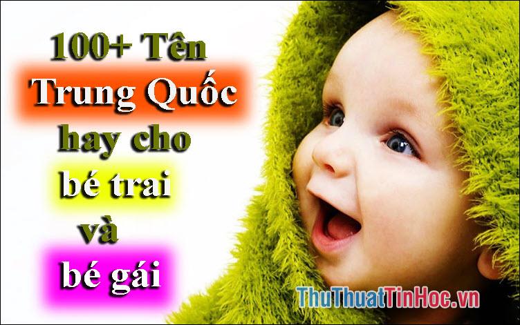 100+ Tên tiếng Trung Quốc hay nhất cho bé trai và bé gái