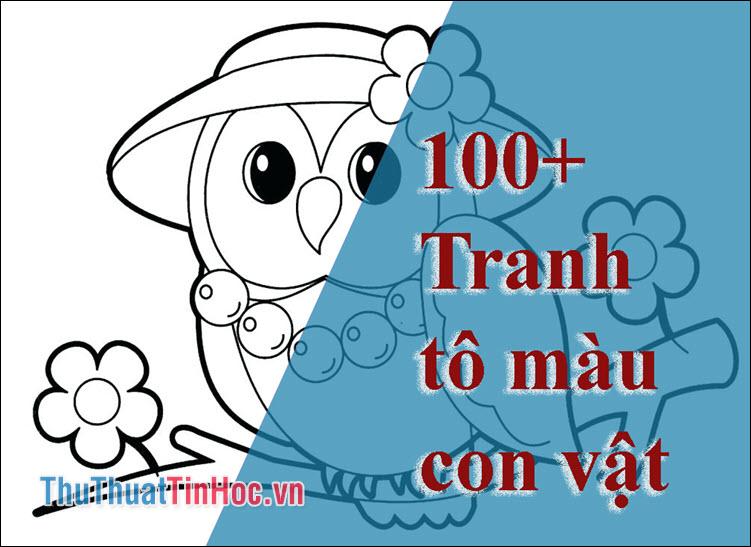 100+ Tranh tô màu con vật cho bé phát triển tư duy