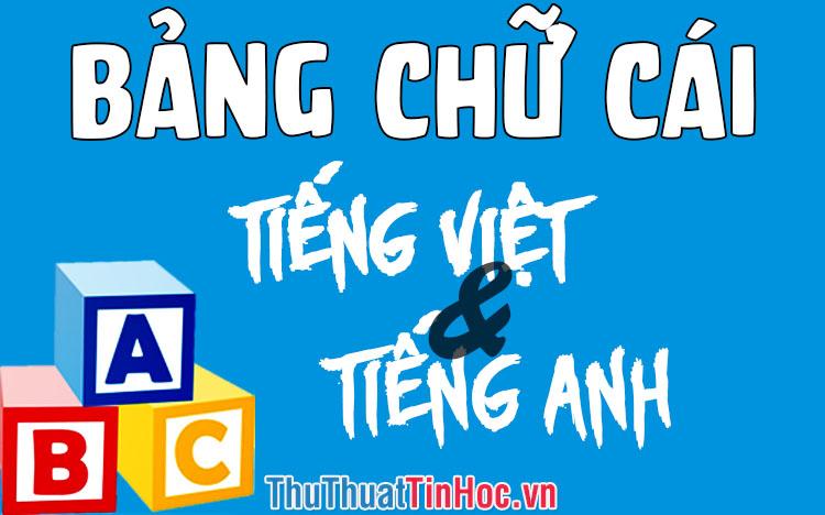 Bảng chữ cái ABC tiếng Việt & tiếng Anh chuẩn