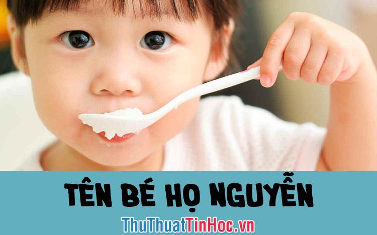 Tên hay cho bé trai, bé gái họ Nguyễn 2019