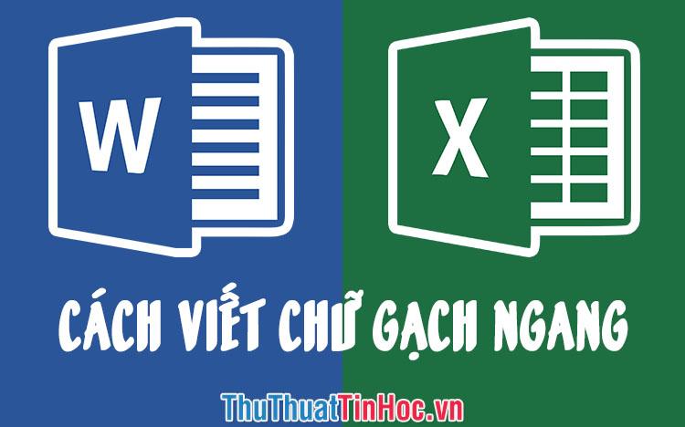 Cách viết chữ gạch ngang trong Word và Excel