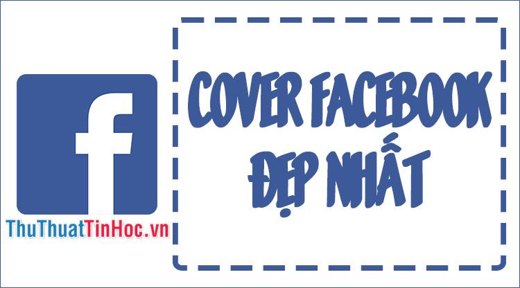 80+ Cover Facebook đẹp nhất