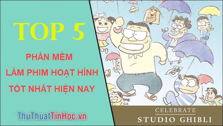Top 5 phần mềm làm phim hoạt hình tốt nhất hiện nay