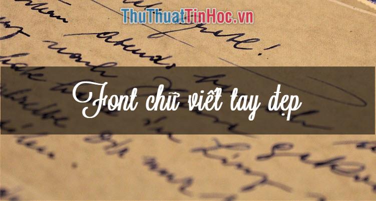 50+ Font chữ viết tay đẹp và ấn tượng nhất