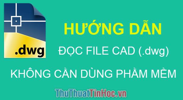 Cách đọc file CAD (DWG) online không cần phần mềm