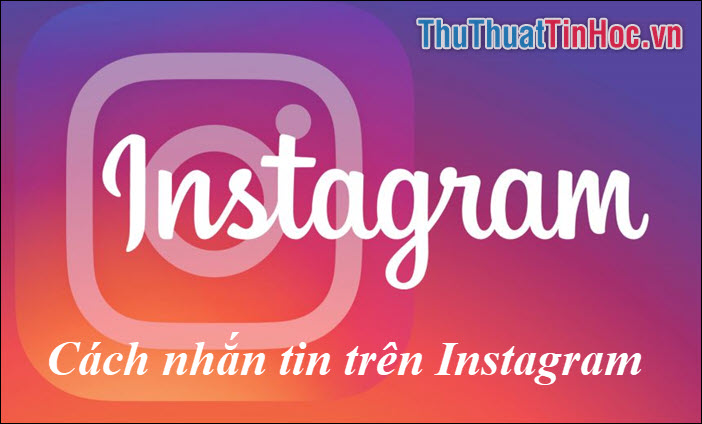 Cách nhắn tin trên Instagram