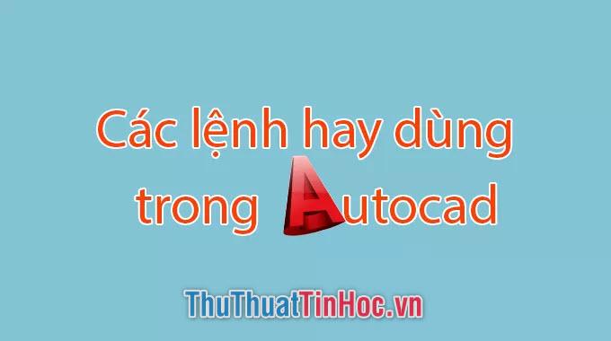 Tổng hợp tất cả các lệnh AutoCAD cơ bản nhất bạn cần biết