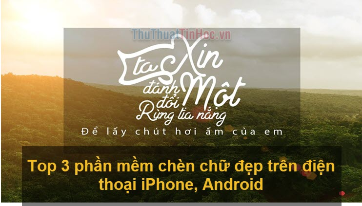 Top 3 phần mềm chèn chữ vào ảnh nhanh và đẹp trên điện thoại iPhone, Android