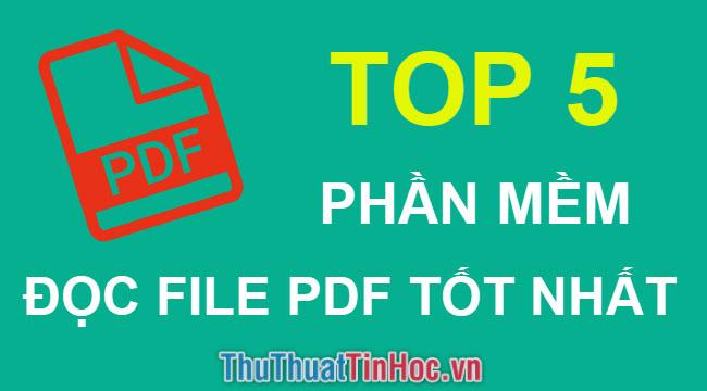 Top 5 phần mềm đọc file PDF miễn phí tốt nhất 2019