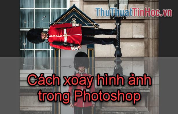 Cách xoay hình ảnh bằng Photoshop