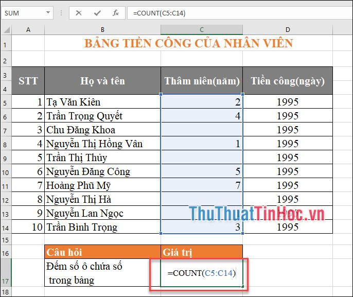 Sử dụng hàm đếm COUNT để đếm: =COUNT(C5:C14)