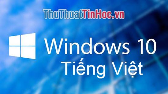 Hướng dẫn cách cài tiếng Việt cho Windows 10