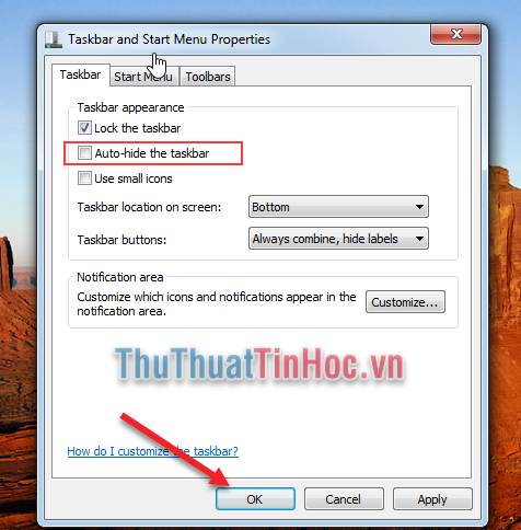 Bỏ đánh dấu ở Auto-hide the taskbar và nhấn OK
