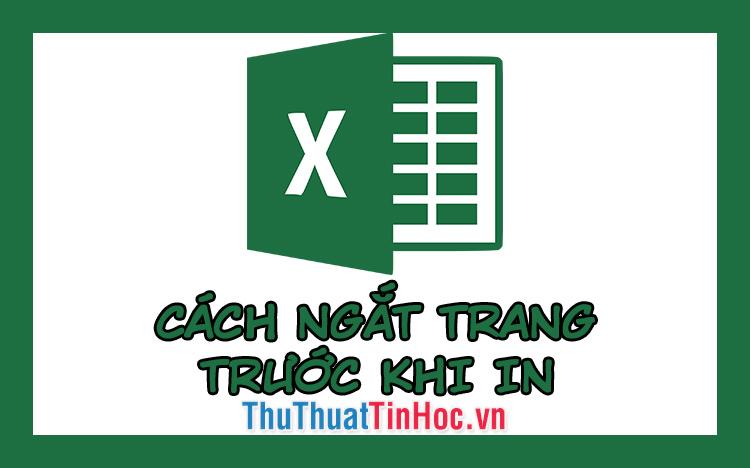 Cách ngắt trang trước khi in trong Excel