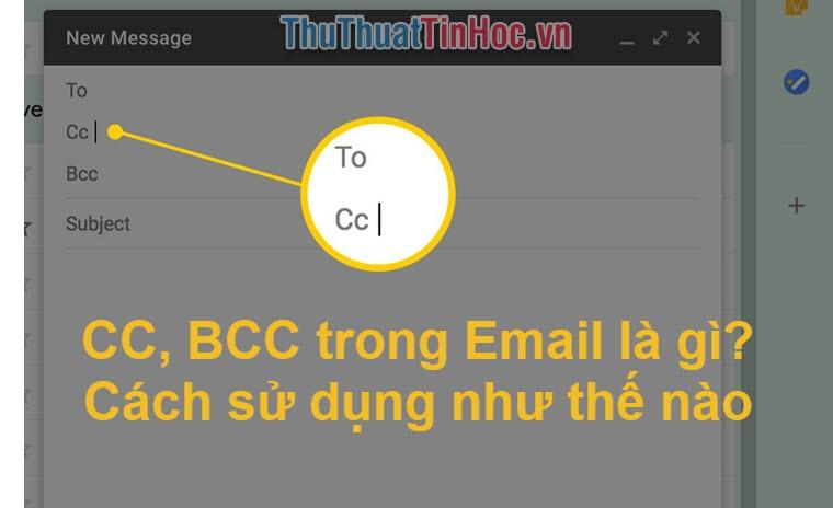 CC, BCC trong Email là gì? Cách sử dụng như thế nào?
