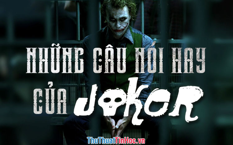 Những câu nói hay, kinh điển của Joker