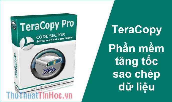 TeraCopy - Phần mềm tăng tốc sao chép, copy dữ liệu tốt nhất hiện này