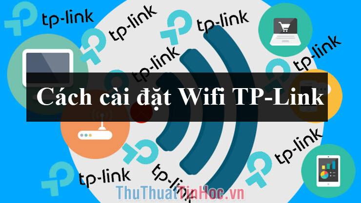 Cách cài đặt Wifi TP-Link