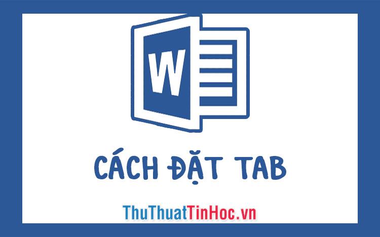 Cách đặt tab trong Word 2010