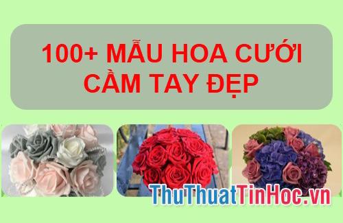 100+ Mẫu hoa cưới cầm tay đẹp nhất