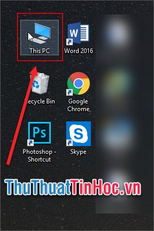 Chọn This PC trên màn hình nền