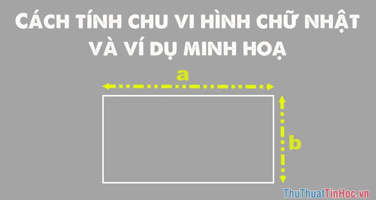 Cách tính chu vi hình chữ nhật - Ví dụ minh họa
