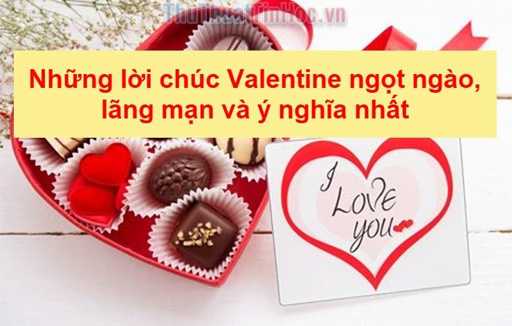 Những lời chúc Valentine ngọt ngào, lãng mạn và ý nghĩa nhất