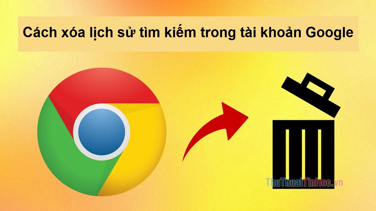 Cách xóa lịch sử tìm kiếm trong tài khoản Google