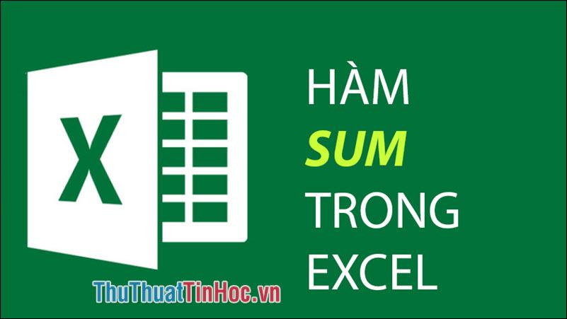 Hàm SUM trong Excel - Cách dùng và ví dụ