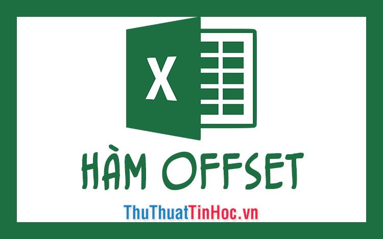 Hàm OFFSET trong Excel - Cách dùng và ví dụ minh họa