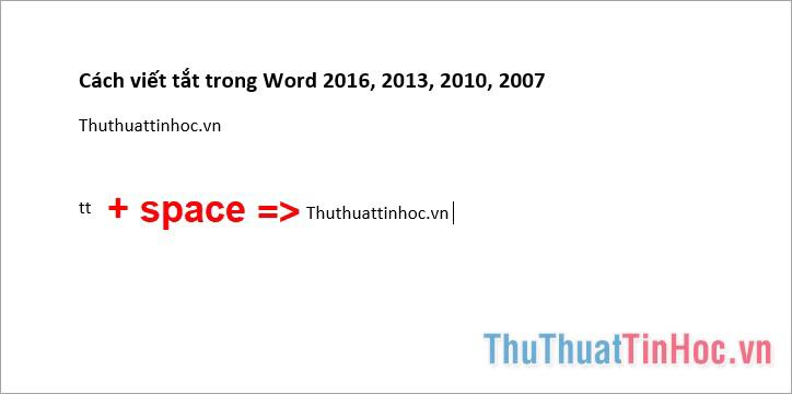 Gõ từ viết tắt và nhấn phím cách là cụm từ đầy đủ sẽ hiển thị thay thế từ viết tắt
