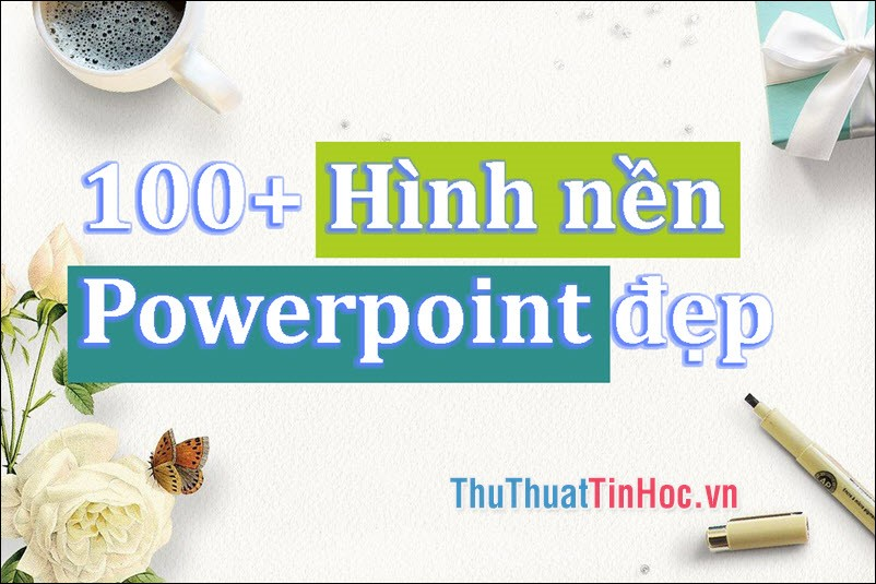 100+ Hình nền Powerpoint đẹp và chất lượng nhất