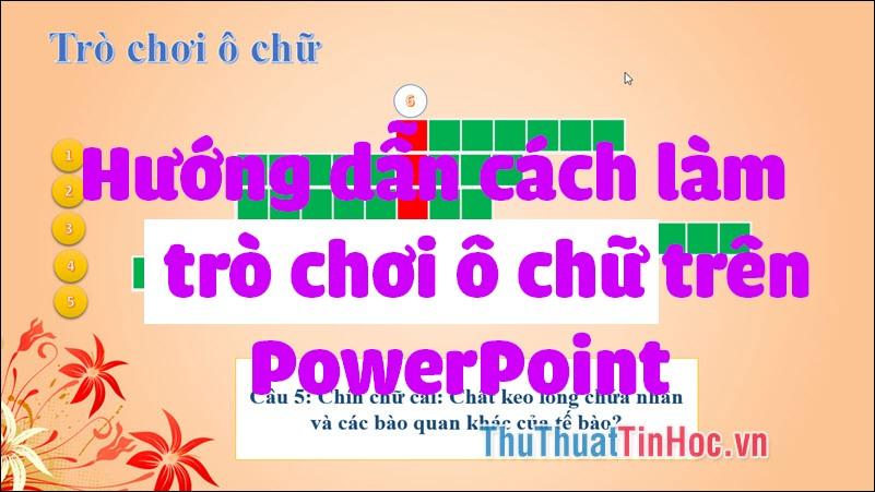Hướng dẫn cách làm trò chơi ô chữ trên PowerPoint