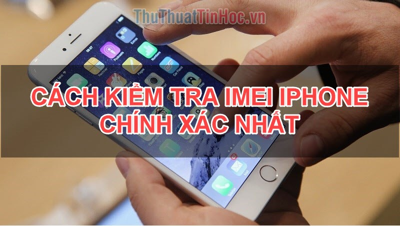 Check IMEI iPhone nhanh