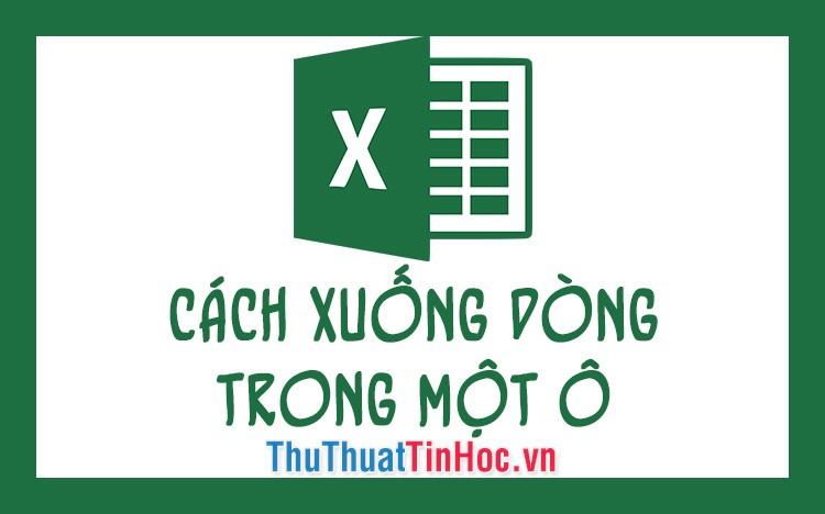 Cách xuống dòng trong 1 ô Excel