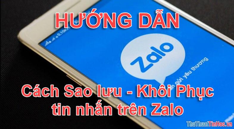 Cách sao lưu và khôi phục tin nhắn trên Zalo nhanh nhất