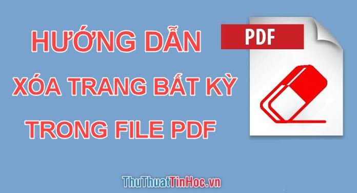 Cách xóa 1 trang bất kỳ trong tài liệu PDF