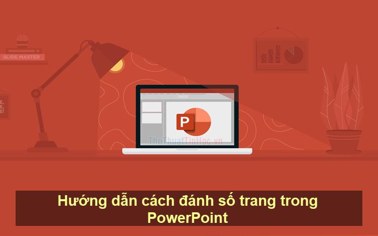 Hướng dẫn cách đánh số trang trong PowerPoint