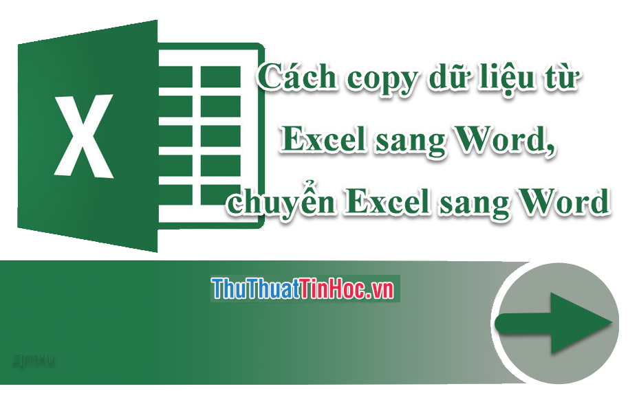 Cách copy dữ liệu từ Excel sang Word, chuyển Excel sang Word giữ nguyên định dạng